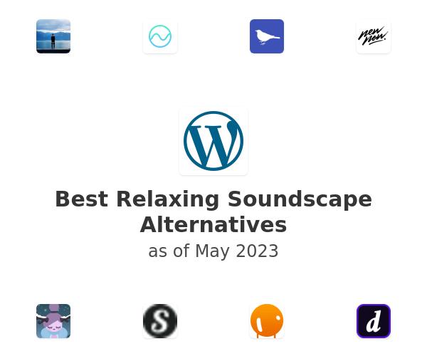 Best Relaxing Soundscape Alternatives
