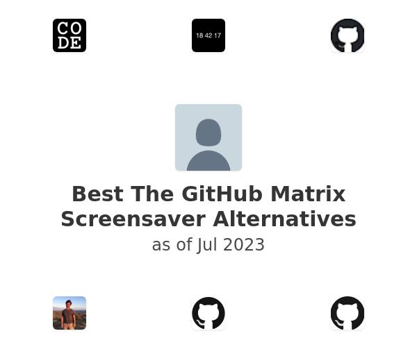 Best The GitHub Matrix Screensaver Alternatives