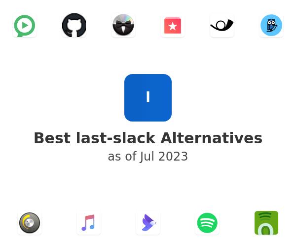 Best last-slack Alternatives