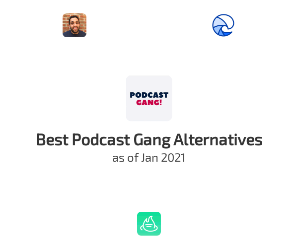 Best Podcast Gang Alternatives