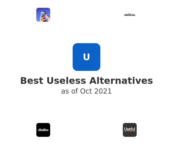 Best Useless Alternatives