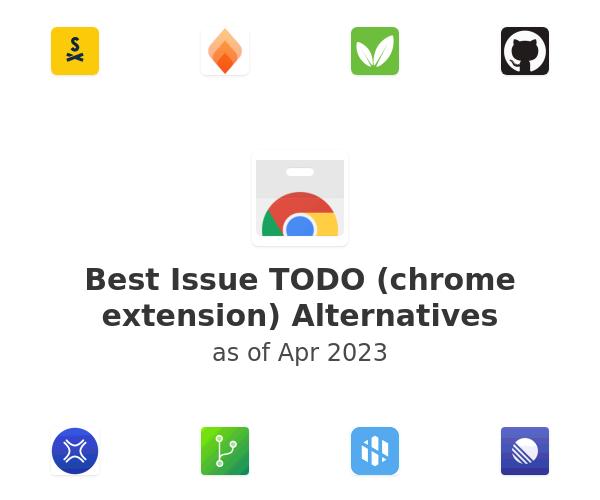 Best Issue TODO (chrome extension) Alternatives