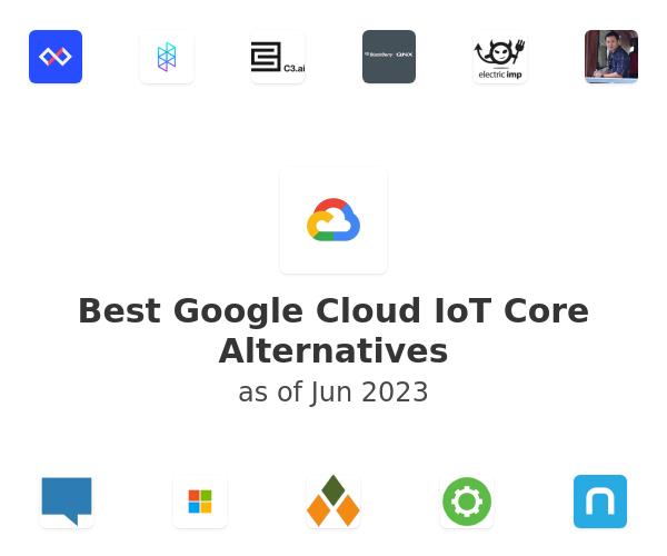 Best Google Cloud IoT Core Alternatives