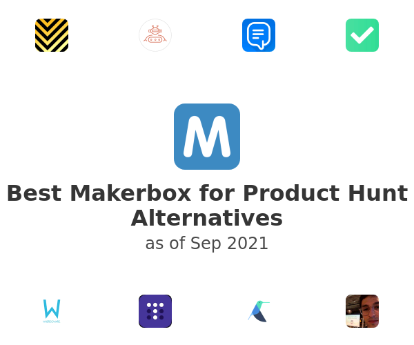 Best Makerbox for Product Hunt Alternatives