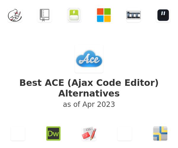 Best ACE (Ajax Code Editor) Alternatives