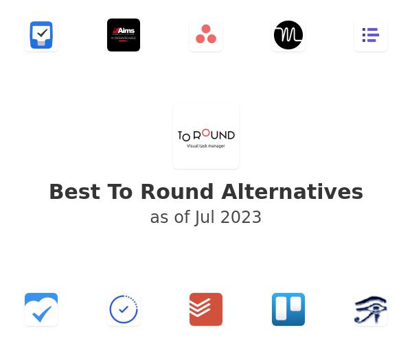 Best To Round Alternatives