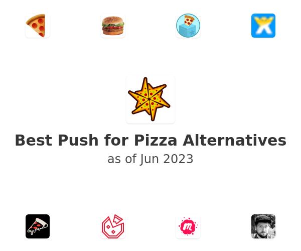 Best Push for Pizza Alternatives