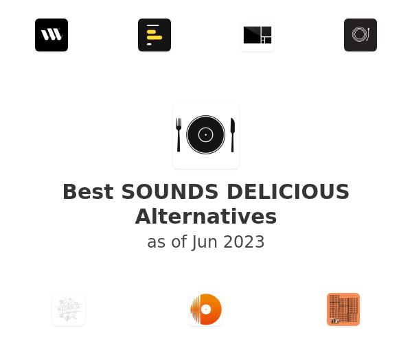 Best SOUNDS DELICIOUS Alternatives