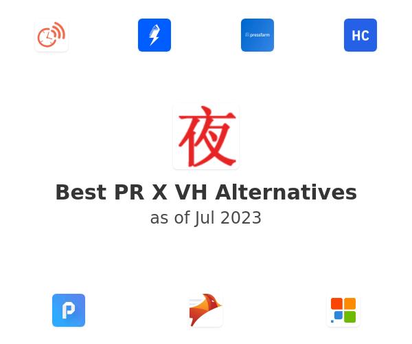 Best PR X VH Alternatives