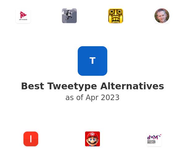 Best Tweetype Alternatives