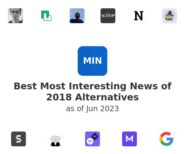 Best Most Interesting News of 2018 Alternatives