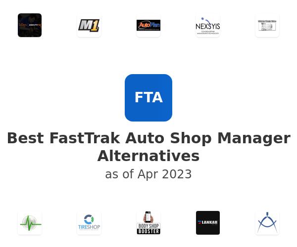 Best FastTrak Auto Shop Manager Alternatives