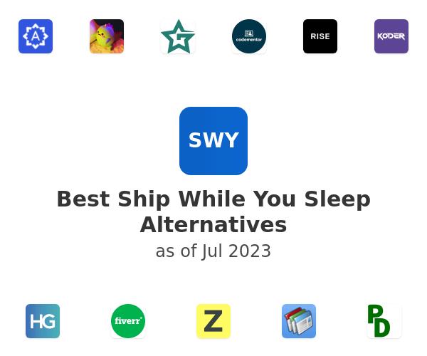 Best Ship While You Sleep Alternatives