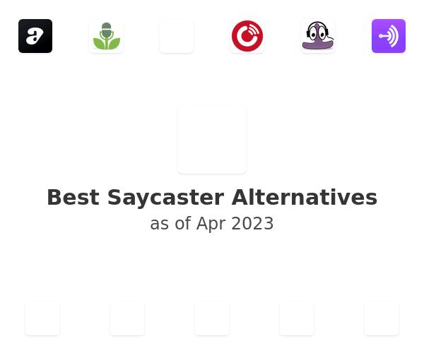 Best Saycaster Alternatives