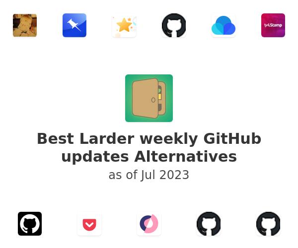 Best Larder weekly GitHub updates Alternatives