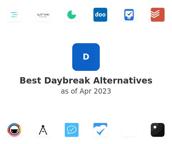 Best Daybreak Alternatives