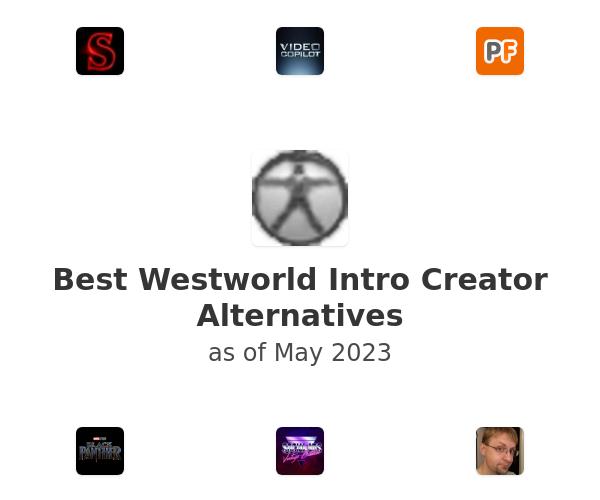 Best Westworld Intro Creator Alternatives