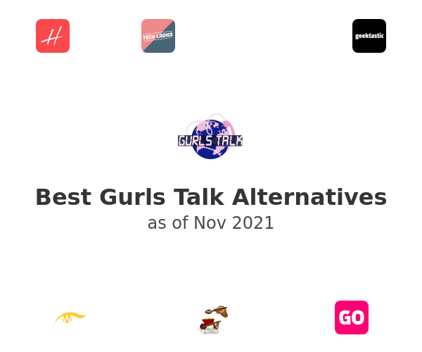 Best Gurls Talk Alternatives