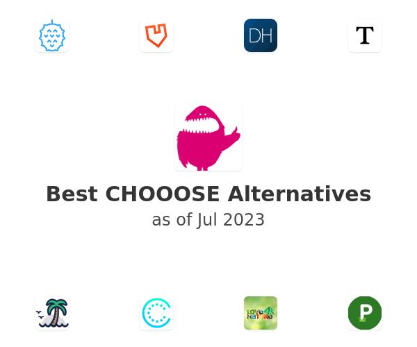 Best CHOOOSE Alternatives