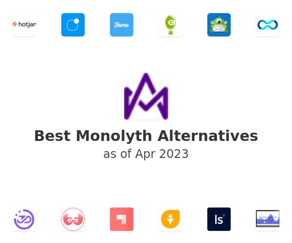 Best Monolyth Alternatives