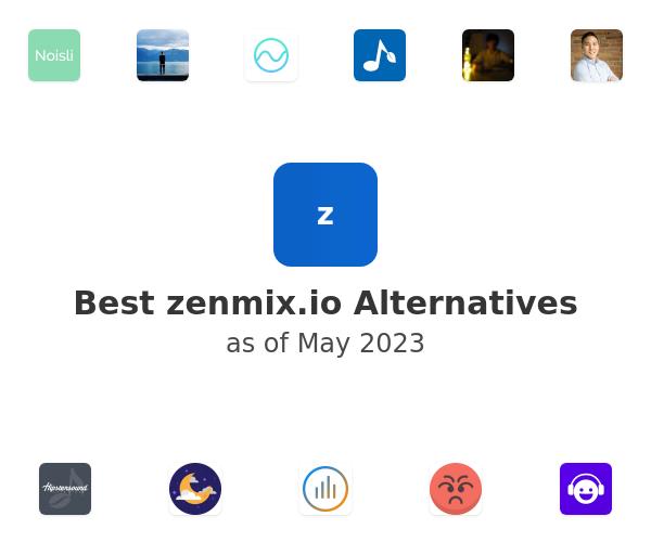 Best zenmix.io Alternatives