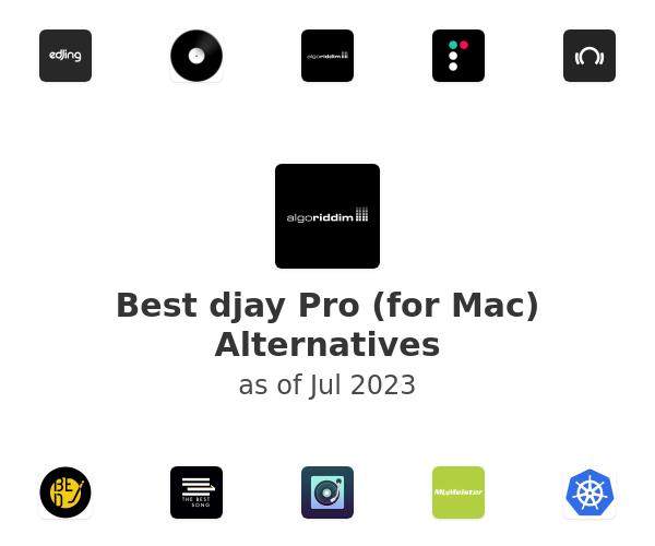 Best djay Pro (for Mac) Alternatives