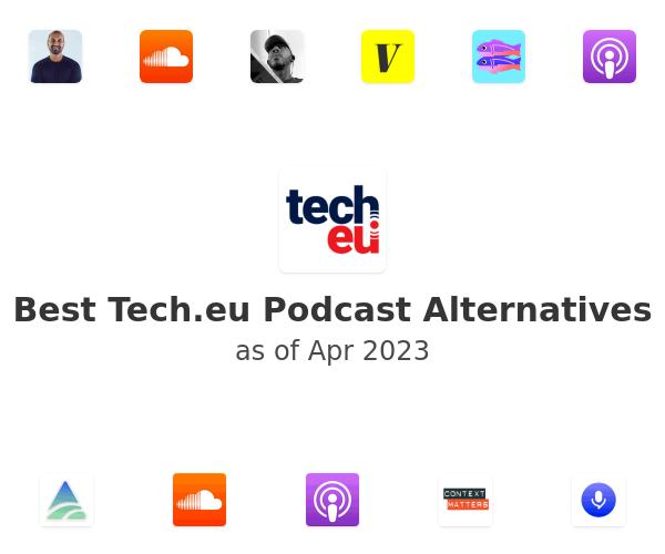 Best Tech.eu Podcast Alternatives