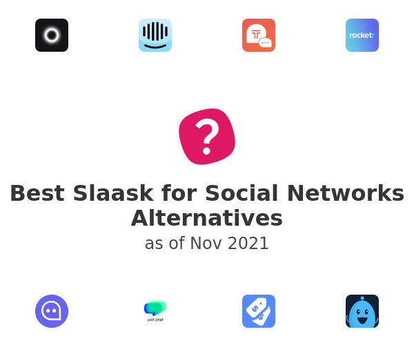 Best Slaask for Social Networks Alternatives