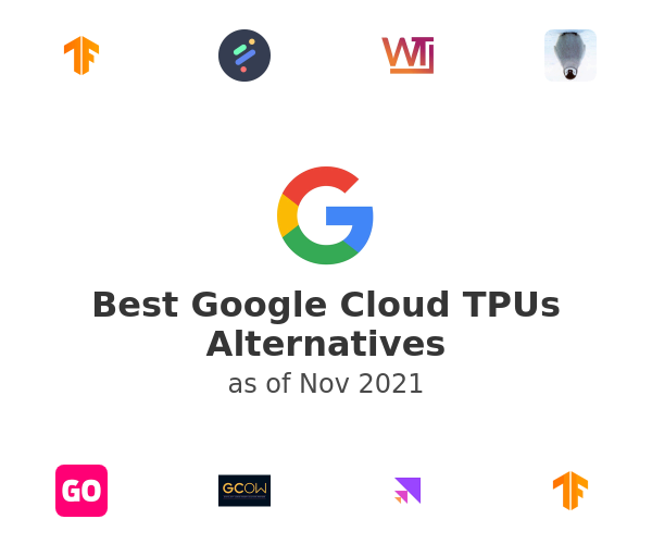 Best Google Cloud TPUs Alternatives