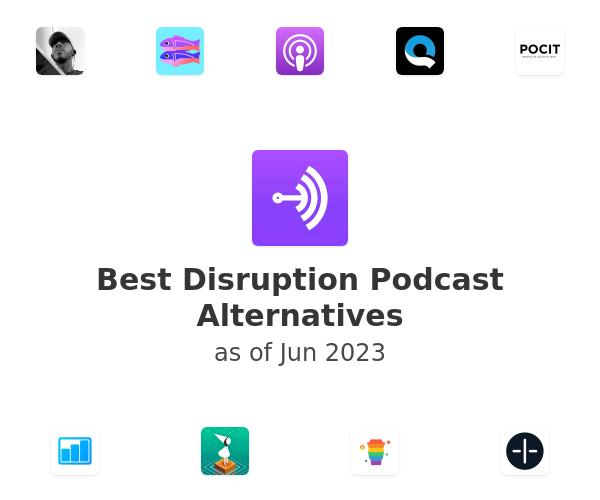 Best Disruption Podcast Alternatives