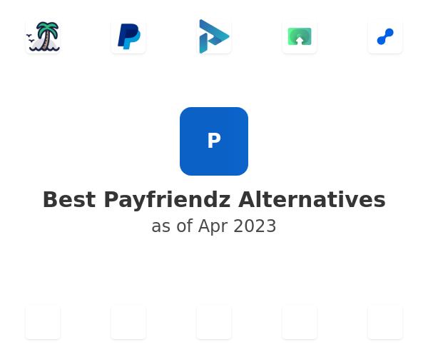 Best Payfriendz Alternatives