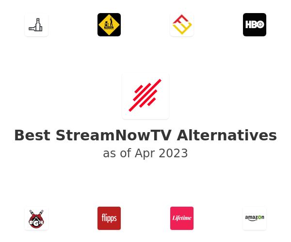 Best StreamNowTV Alternatives
