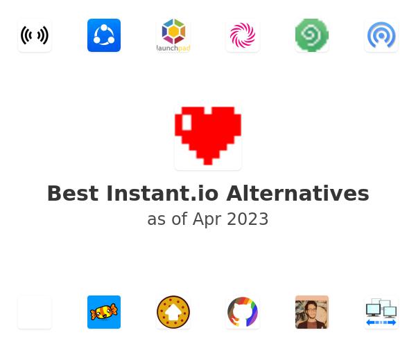 Best Instant.io Alternatives