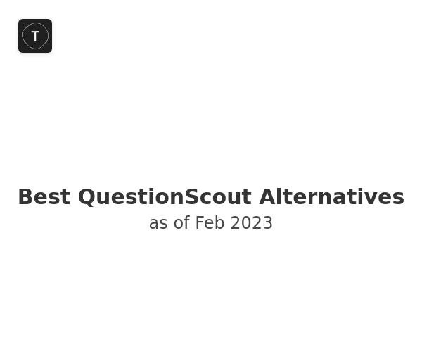 Best QuestionScout Alternatives