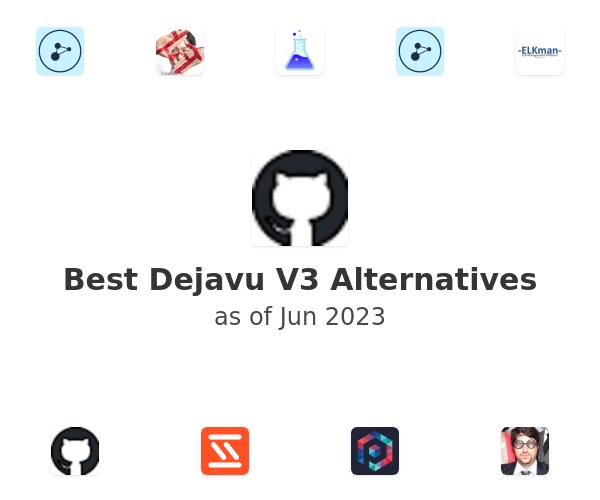 Best Dejavu V3 Alternatives