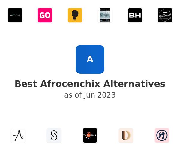 Best Afrocenchix Alternatives
