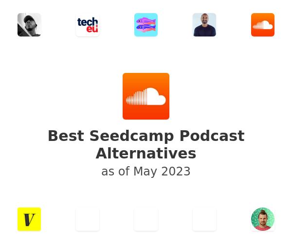 Best Seedcamp Podcast Alternatives