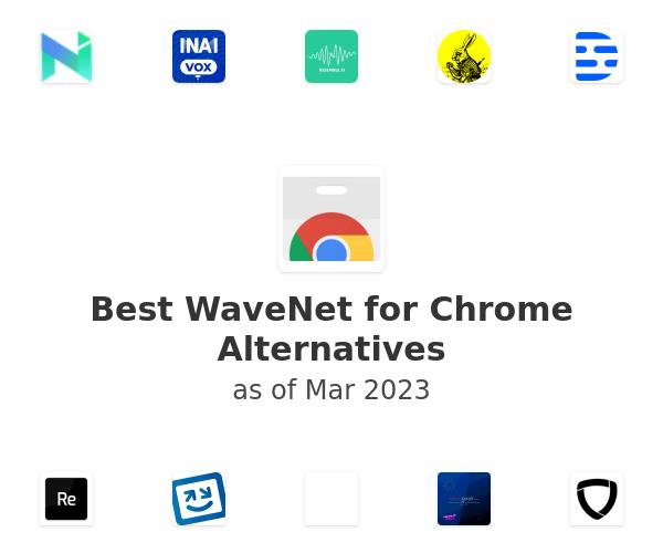 Best WaveNet for Chrome Alternatives