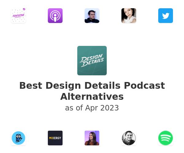 Best Design Details Podcast Alternatives