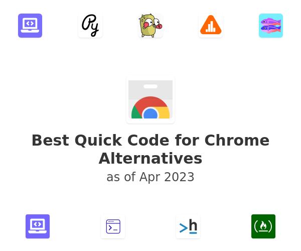 Best Quick Code for Chrome Alternatives