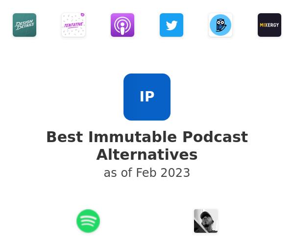 Best Immutable Podcast Alternatives