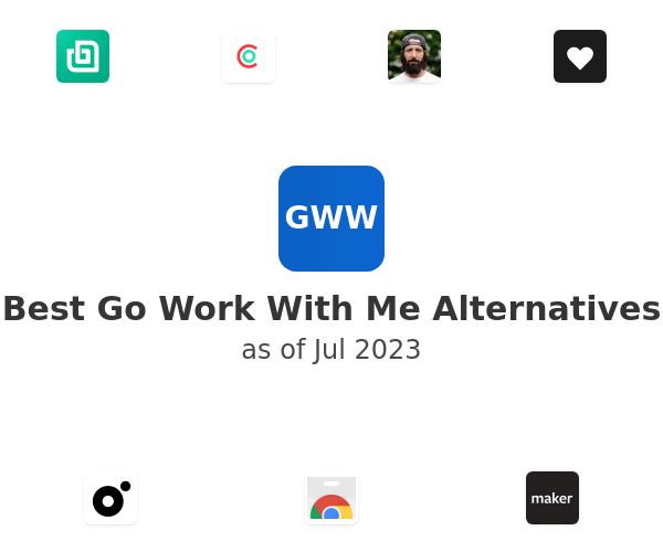 Best Go Work With Me Alternatives