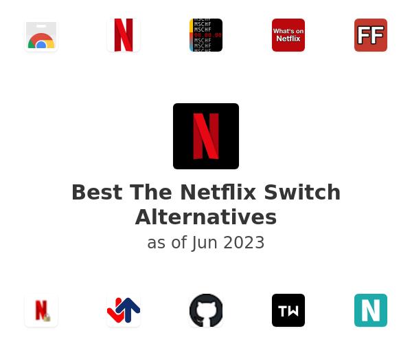 Best The Netflix Switch Alternatives