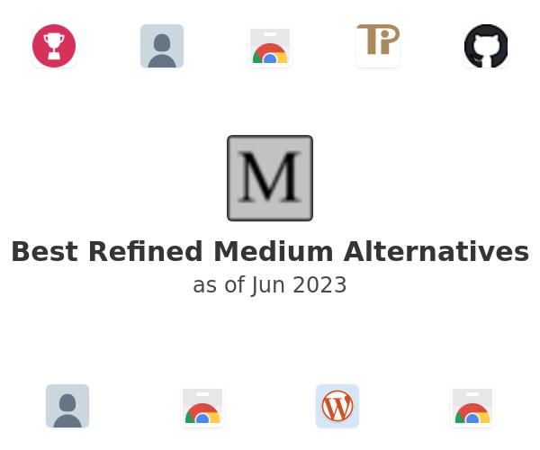 Best Refined Medium Alternatives
