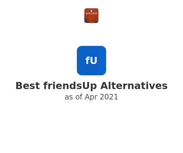 Best friendsUp Alternatives