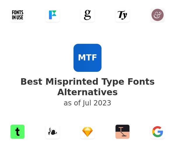 Best Misprinted Type Fonts Alternatives