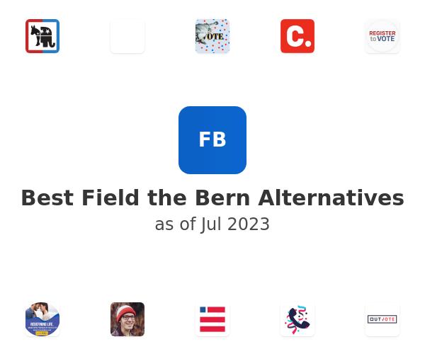 Best Field the Bern Alternatives