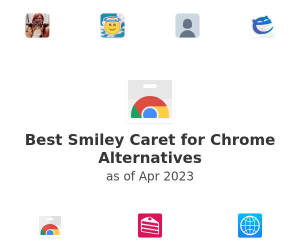 Best Smiley Caret for Chrome Alternatives