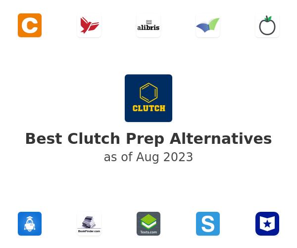 Best Clutch Prep Alternatives