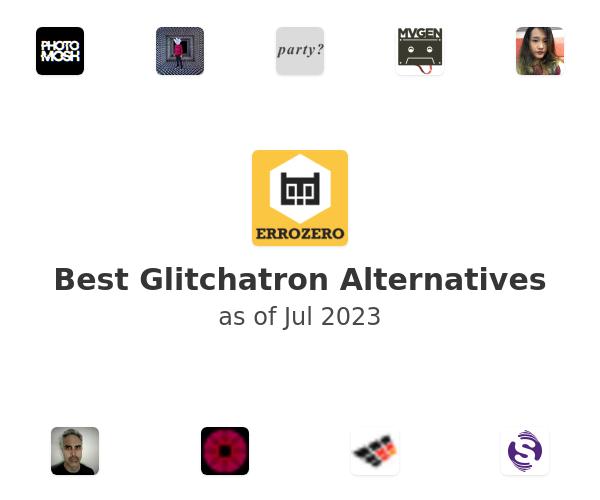Best Glitchatron Alternatives